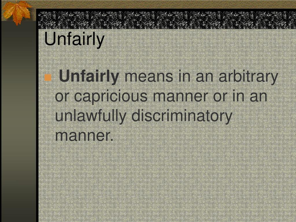 Unfairly