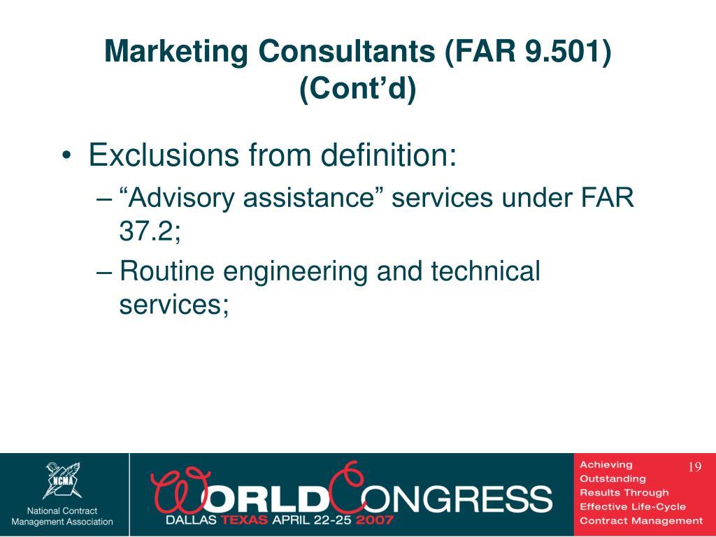 Marketing Consultants (FAR 9.501) (Cont'd)
