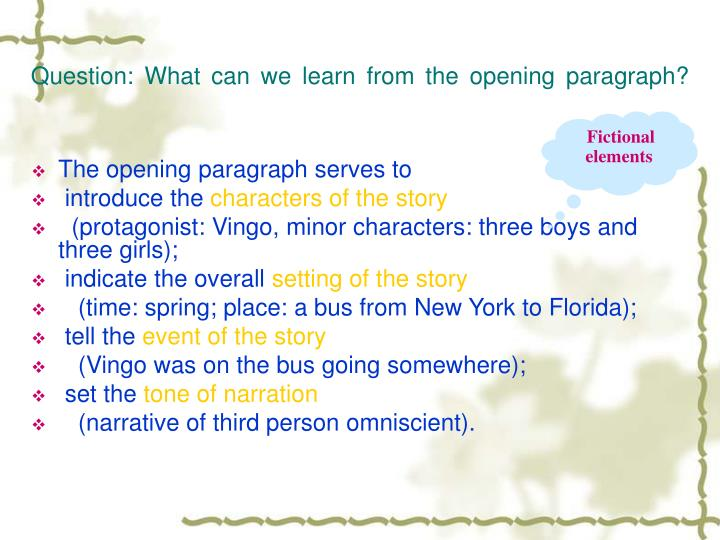 Question: What can we learn from the opening paragraph?