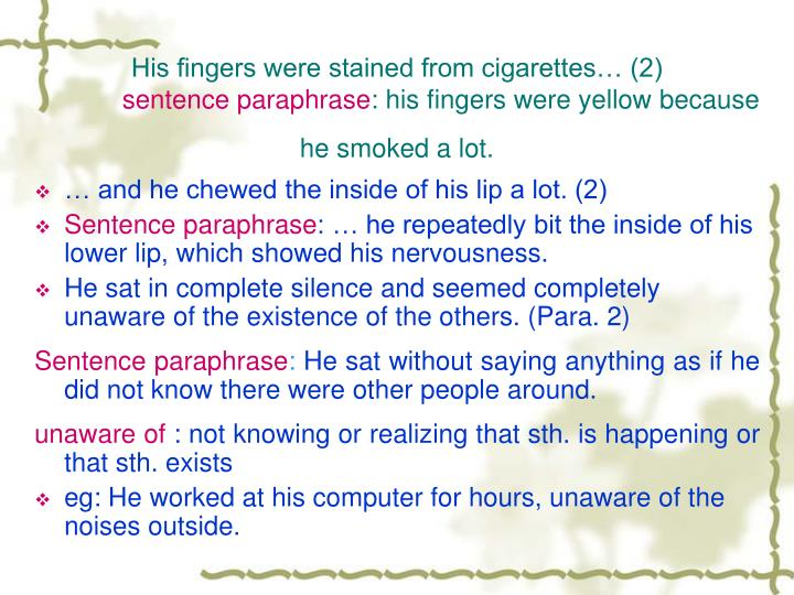 His fingers were stained from cigarettes… (2)