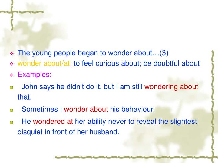 The young people began to wonder about…(3)