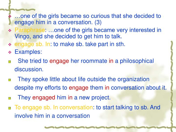 …one of the girls became so curious that she decided to engage him in a conversation. (3)