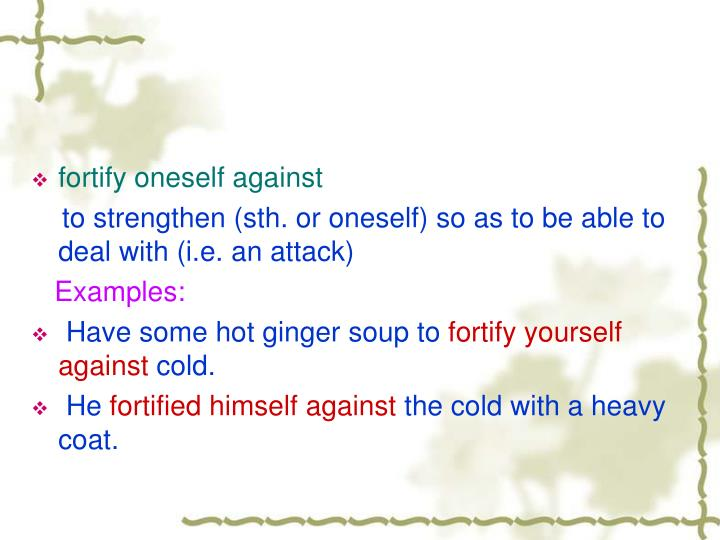 fortify oneself against
