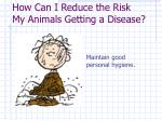 how can i reduce the risk my animals getting a disease2