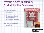 provide a safe nutritious product for the consumer