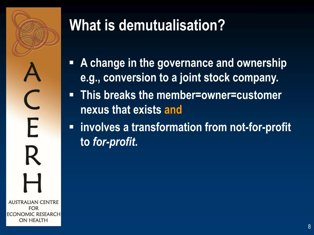 What is demutualisation?