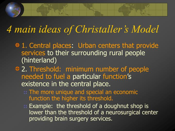 4 main ideas of Christaller's Model