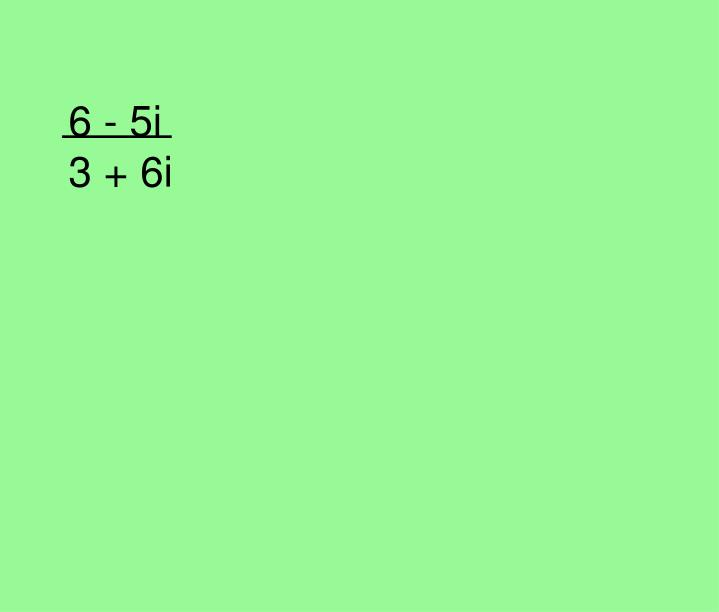 6 - 5i