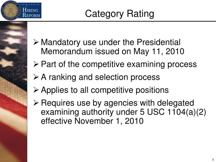 Mandatory use under the Presidential Memorandum issued on May 11, 2010