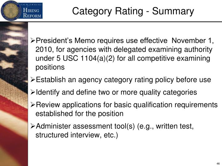 President's Memo requires use effective  November 1, 2010, for agencies with delegated examining authority under 5 USC 1104(a)(2) for all competitive examining positions