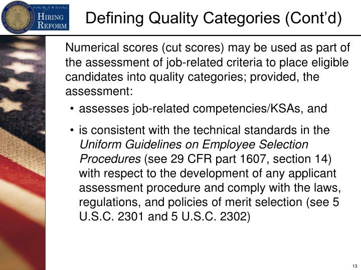 Numerical scores (cut scores) may be used as part of the assessment of job-related criteria to place eligible candidates into quality categories; provided, the assessment: