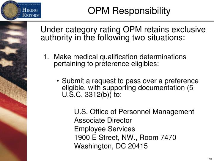 Under category rating OPM retains exclusive authority in the following two situations:
