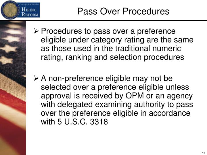 Procedures to pass over a preference eligible under category rating are the same as those used in the traditional numeric rating, ranking and selection procedures