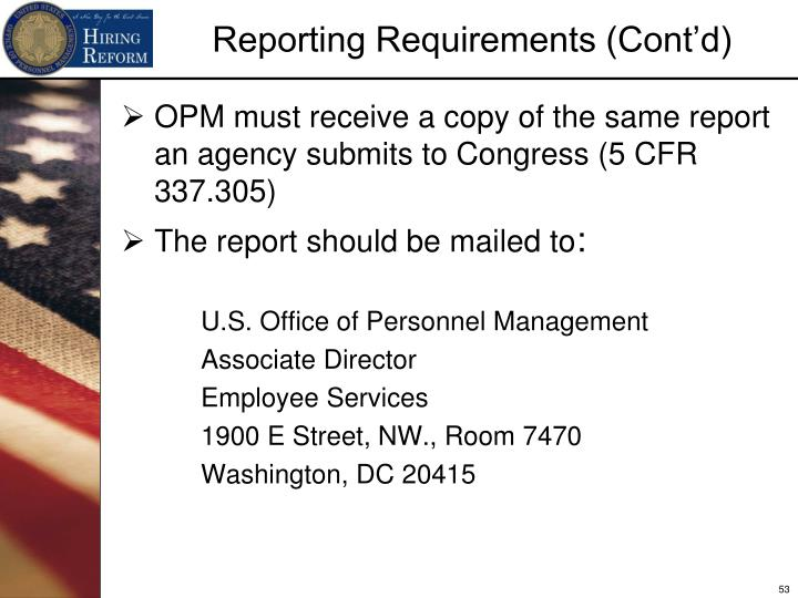 OPM must receive a copy of the same report an agency submits to Congress (5 CFR 337.305)