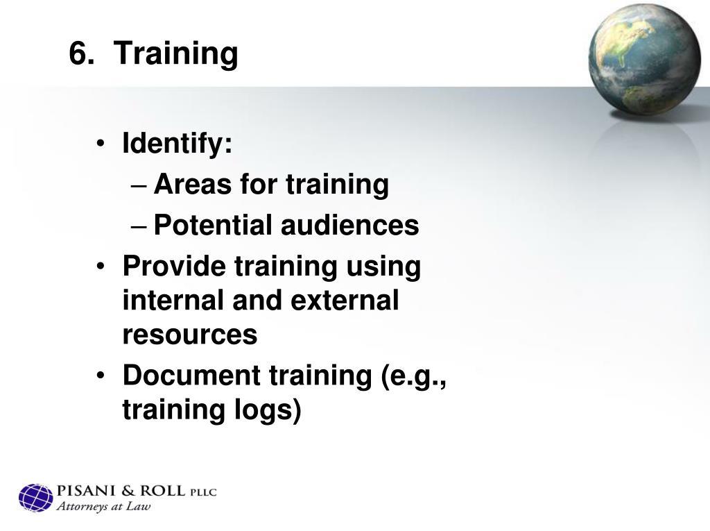 6.  Training