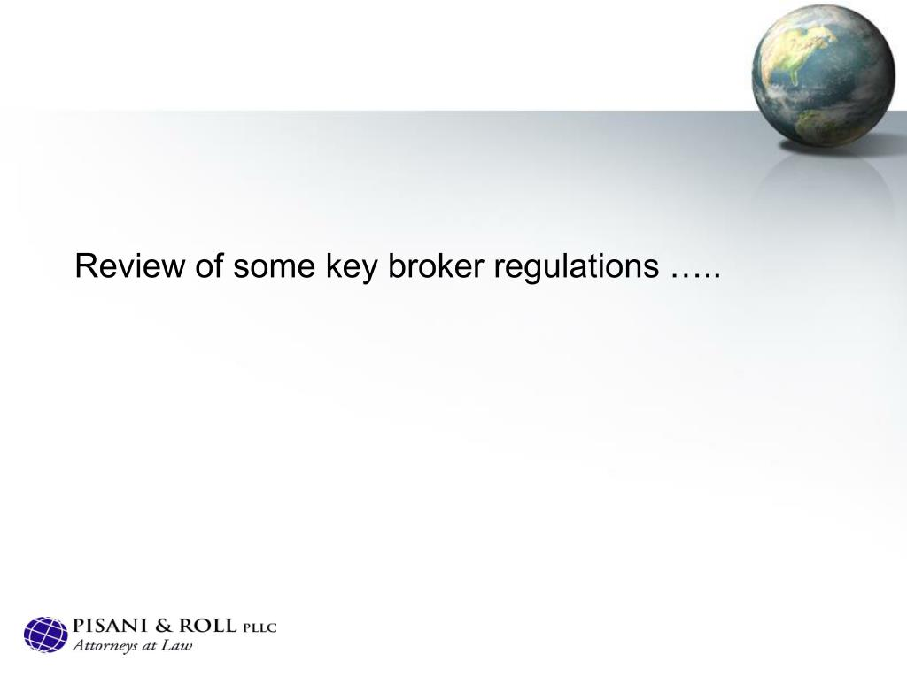 Review of some key broker regulations …..