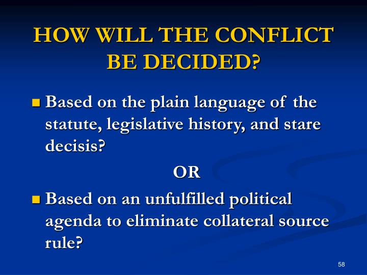 HOW WILL THE CONFLICT BE DECIDED?