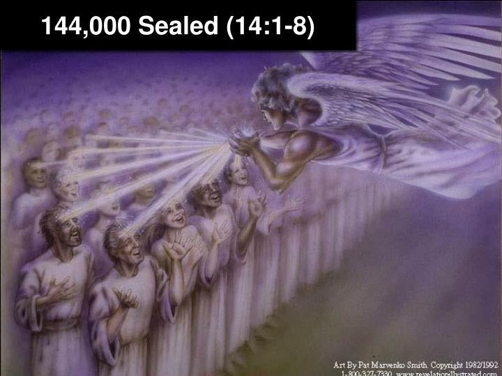 144,000 Sealed (14:1-8)