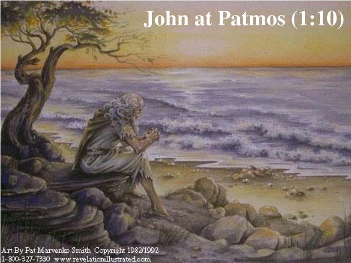 John at Patmos (1:10)