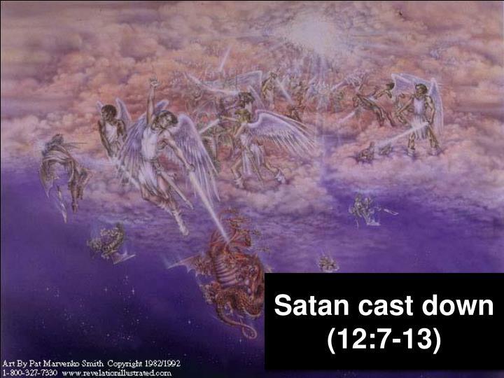 Satan cast down (12:7-13)
