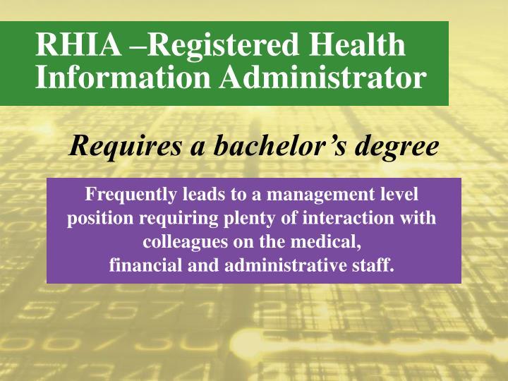RHIA –Registered Health Information Administrator