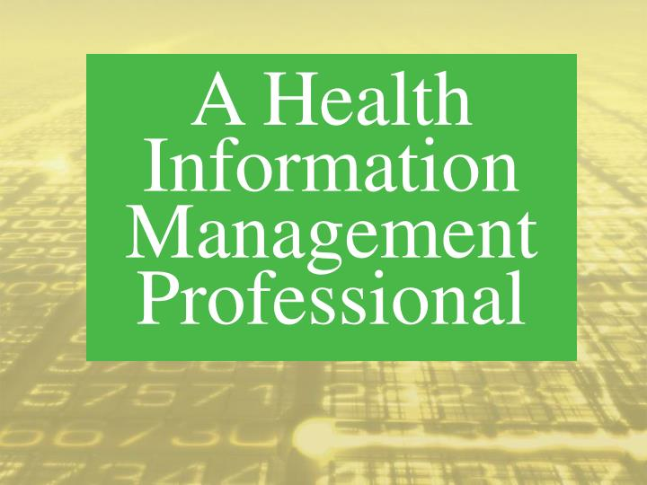 A Health Information Management Professional
