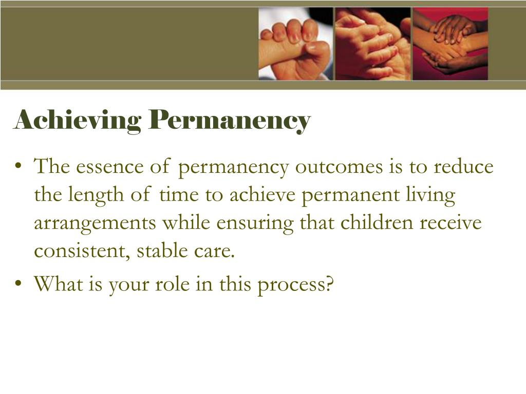 Achieving Permanency