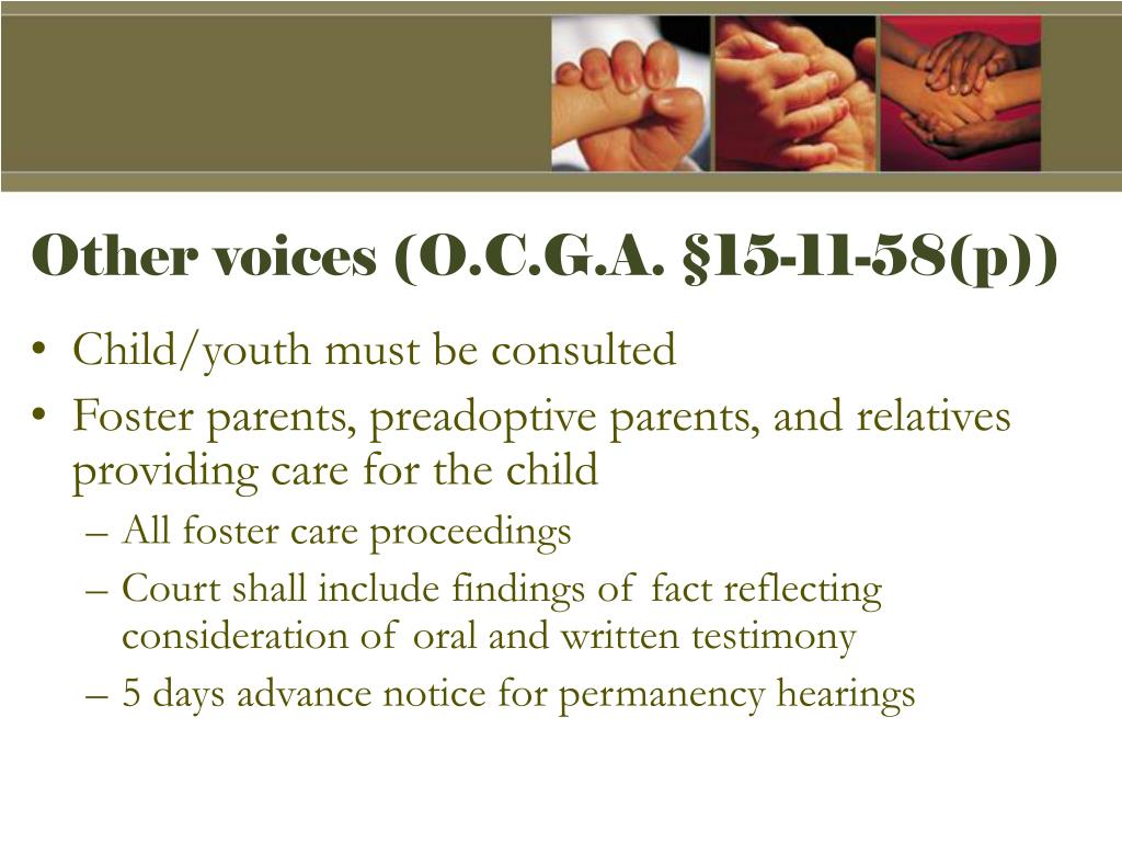 Other voices (O.C.G.A. §15-11-58(p))