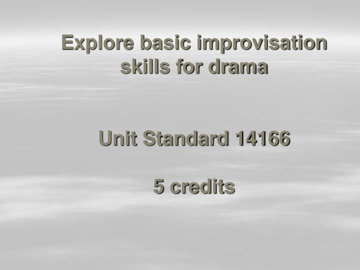 Explore basic improvisation skills for drama