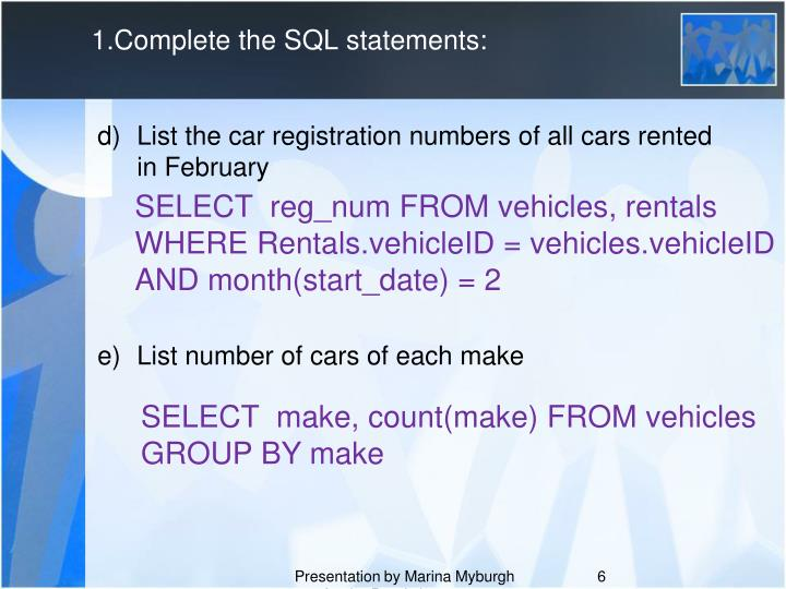 1.Complete the SQL statements: