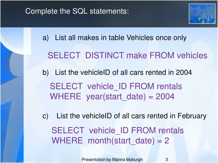 Complete the SQL statements: