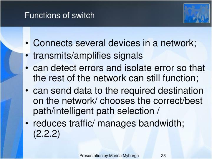 Functions of switch