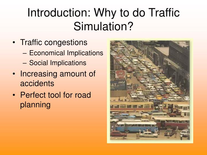 Introduction why to do traffic simulation