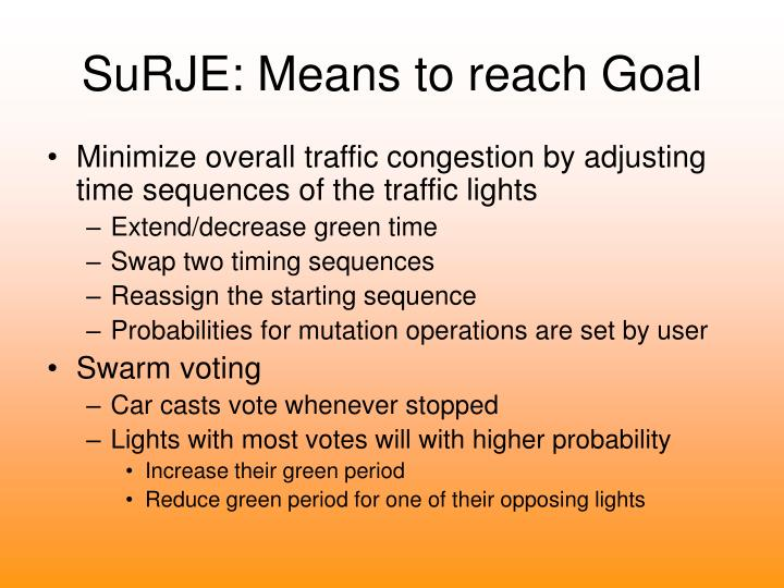 SuRJE: Means to reach Goal