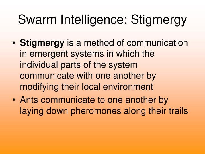 Swarm Intelligence: Stigmergy