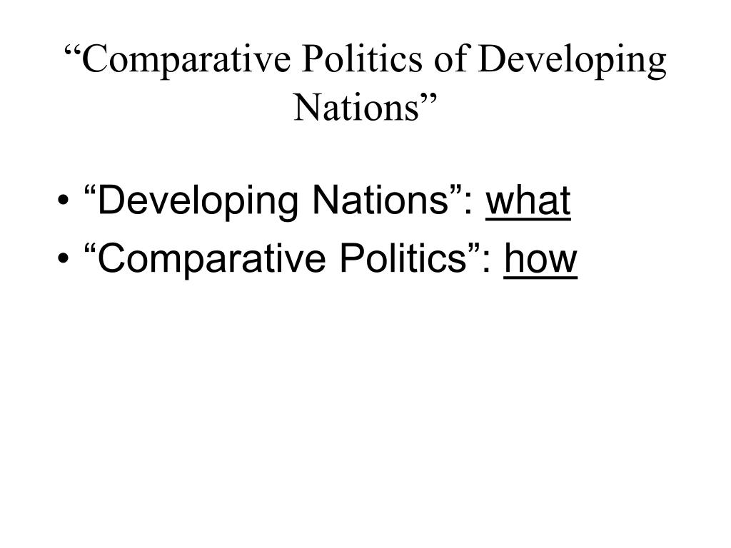 """""""Comparative Politics of Developing Nations"""""""