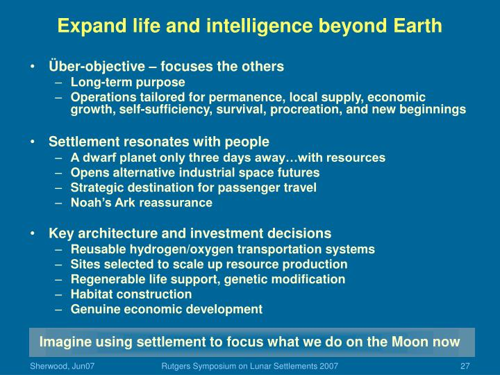 Expand life and intelligence beyond Earth