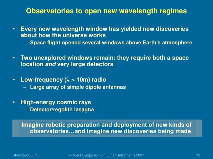 Observatories to open new wavelength regimes
