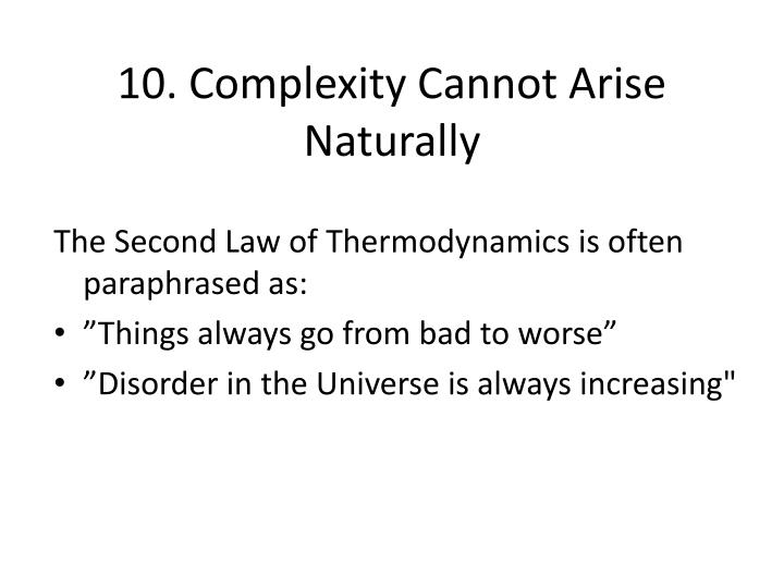 10. Complexity Cannot Arise Naturally