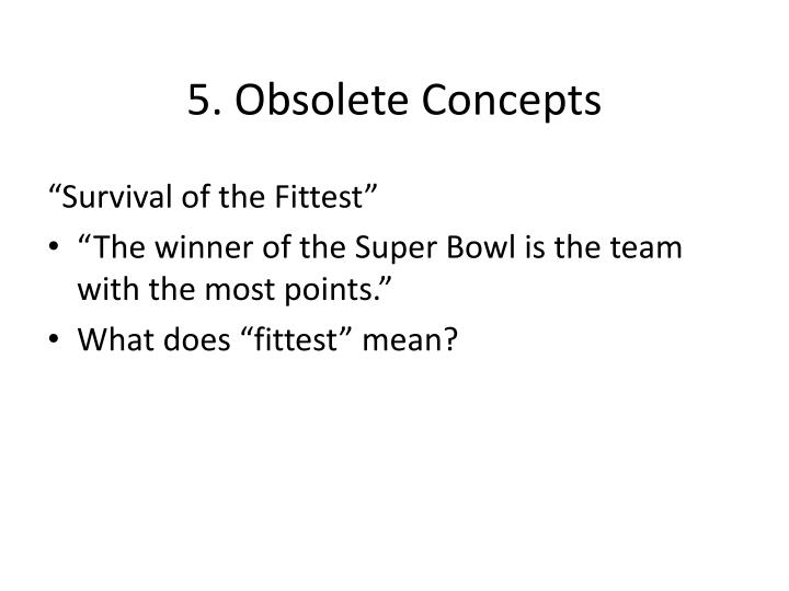 5. Obsolete Concepts
