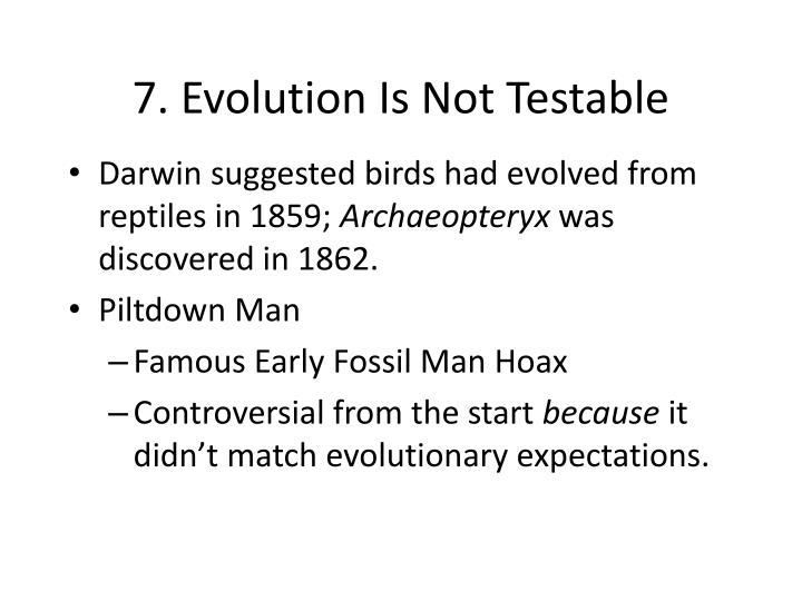 7. Evolution Is Not Testable