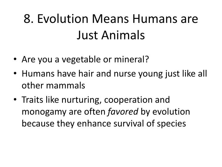 8. Evolution Means Humans are Just Animals