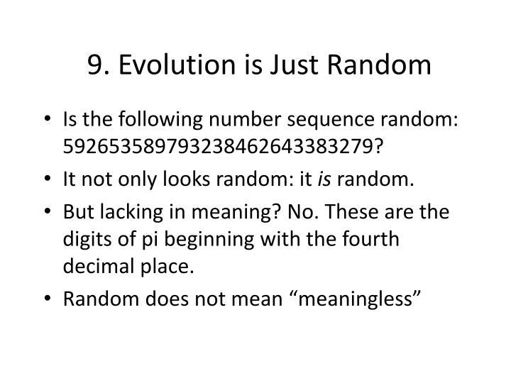 9. Evolution is Just Random