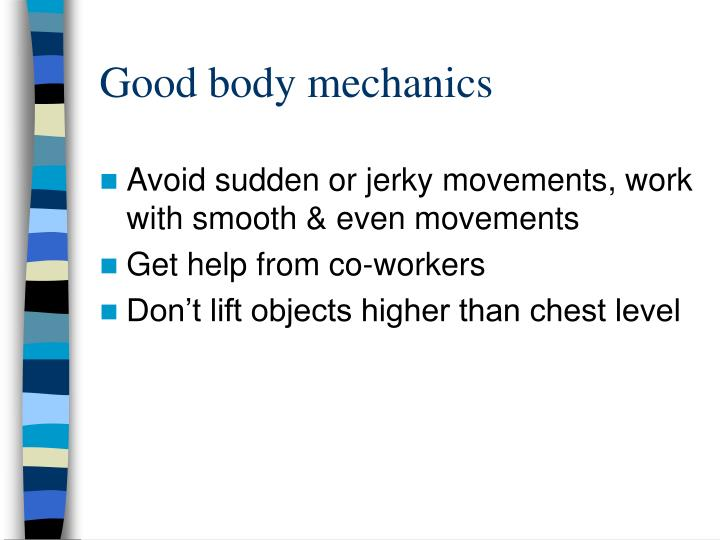 Good body mechanics