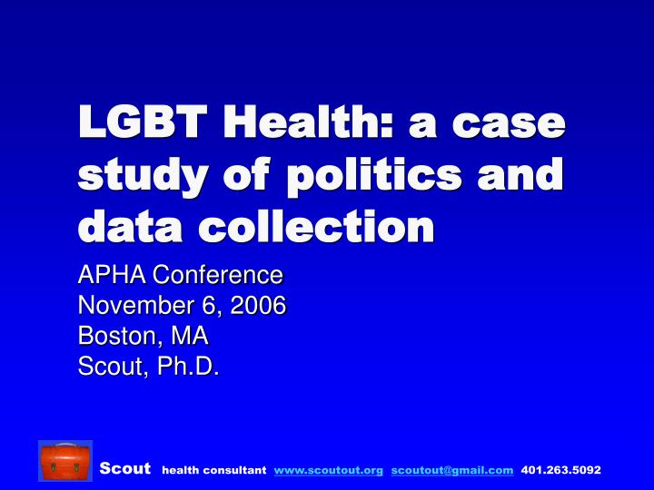 Lgbt health a case study of politics and data collection