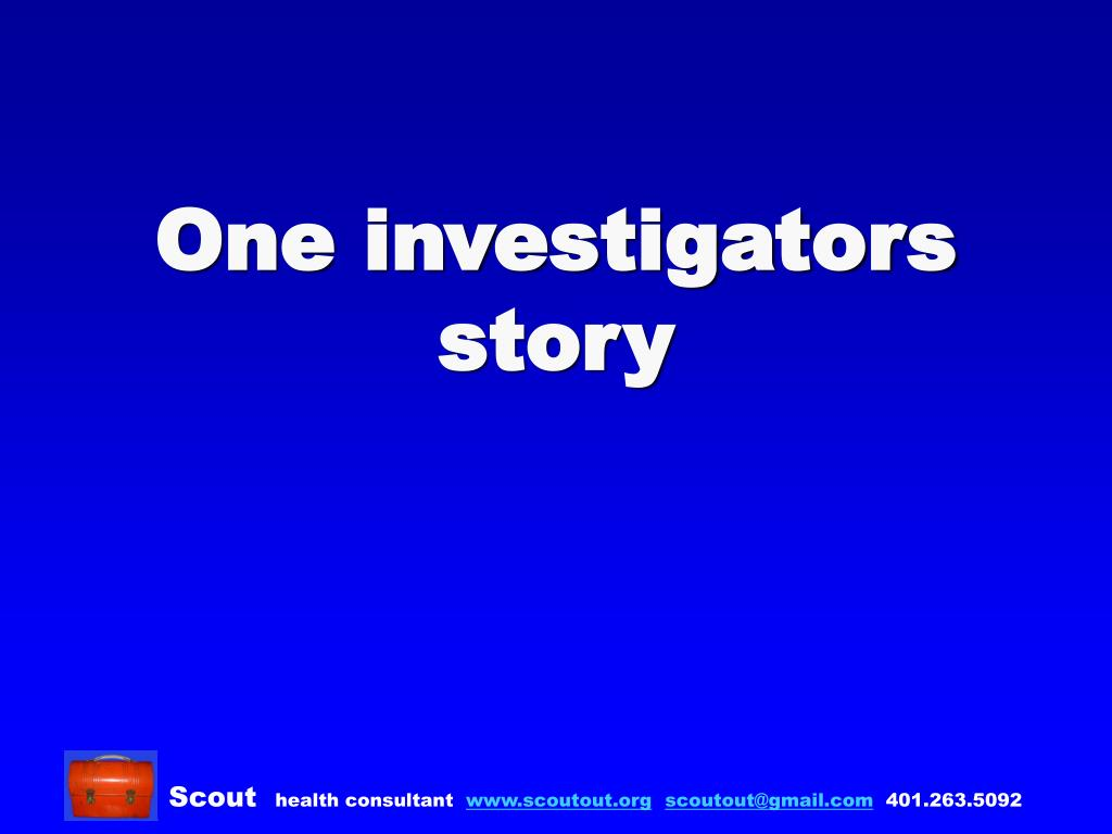 One investigators story
