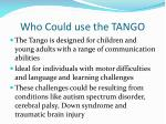 who could use the tango