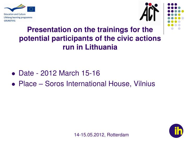 Presentation on the trainings for the potential participants of the civic actions run in