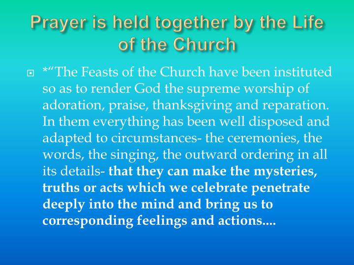 Prayer is held together by the Life of the Church