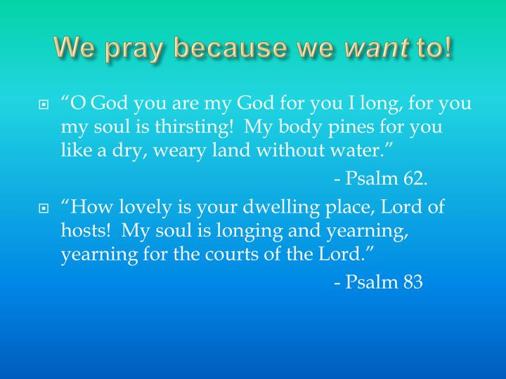 We pray because we